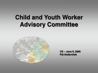 Child and Youth Worker Advisory Committee
