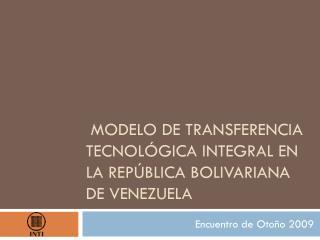 modelo de transferencia tecnológica integral en la república bolivariana de Venezuela
