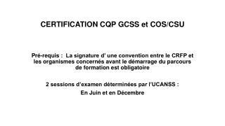 CERTIFICATION CQP GCSS et COS/CSU