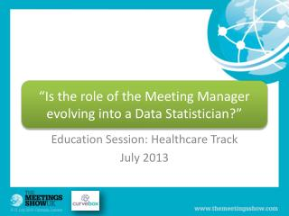 Education Session: Healthcare Track July 2013