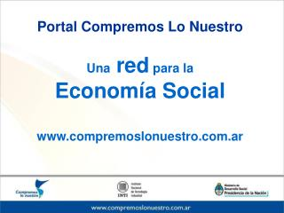 Portal Compremos Lo Nuestro Una  red  para la  Economía Social compremoslonuestro.ar