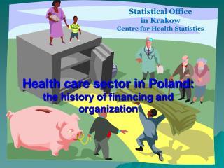 Statistical Office  in Krakow Centre for Health Statistics