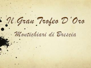 Il Gran Trofeo D'Oro Montichiari di Brescia