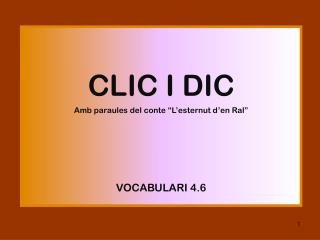 """CLIC I DIC  Amb paraules del conte """"L'esternut d'en Ral"""" VOCABULARI 4.6"""