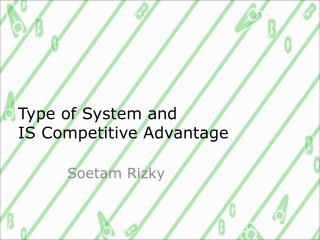Type of System and IS Competitive Advantage