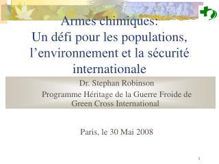 Armes chimiques: Un défi pour les populations, l'environnement et la sécurité internationale