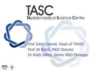 Prof John Connell, Head of TAHSC Prof Jill Belch, R&D Director Dr Keith Gillon, Senior R&D Manager