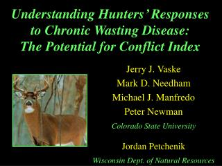 Understanding Hunters' Responses  to Chronic Wasting Disease:  The Potential for Conflict Index