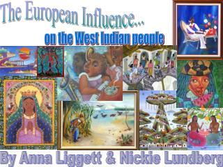 The European Influence...