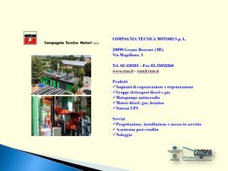 COMPAGNIA TECNICA MOTORI S.p.A. 20090  Cesano Boscone  ( MI ) Via Magellano, 1