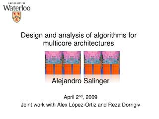 Design and analysis of algorithms for multicore architectures