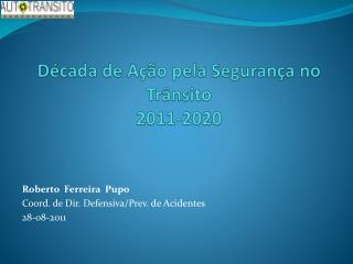 Década de Ação pela Segurança no   Trânsito  2011-2020
