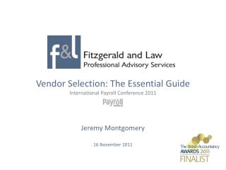 Vendor Selection: The Essential Guide International Payroll Conference 2011 Jeremy Montgomery