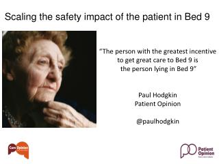 Scaling the safety impact of the patient in Bed 9