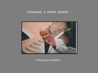 HOMMAGE  A  PIERRE  MONDY