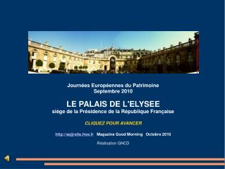 Journées Européennes du Patrimoine Septembre 2010 LE PALAIS DE L'ELYSEE