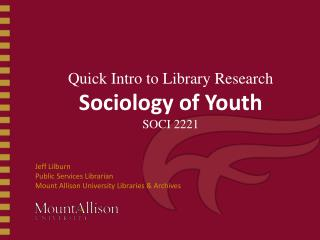 Quick Intro to Library Research Sociology of Youth SOCI 2221