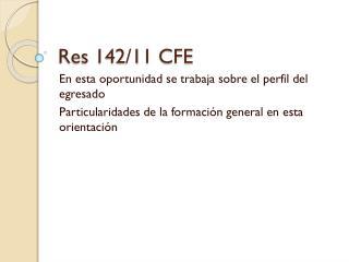 Res 142/11 CFE