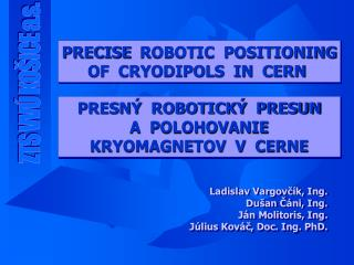 PRECISE  ROBOTIC  POSITIONING OF  CRYODIPOLS  IN   CERN