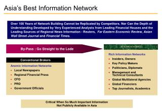 Rich Information Networks Insiders, Owners Key Policy Makers Politicians, Diplomats