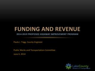 Funding and Revenue 2014-2019 Proposed Highway Improvement program
