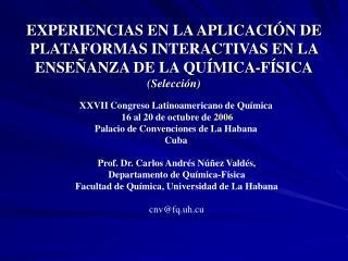 Prof. Dr. Carlos Andrés Núñez Valdés,  Departamento de Química-Física
