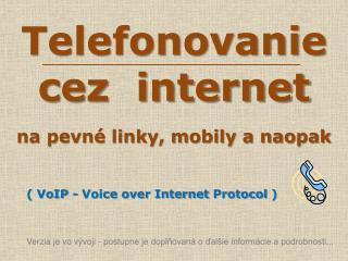 Telefonovanie cez  internet na pevn� linky, mobily a naopak