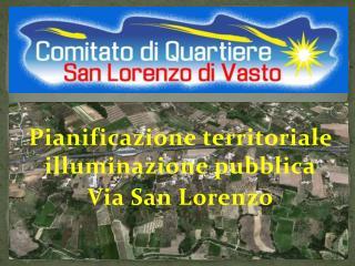 Pianificazione territoriale illuminazione pubblica Via San Lorenzo