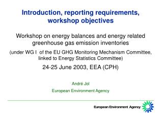 Introduction, reporting requirements, workshop  objectives