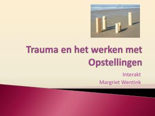Trauma en het werken met  Opstellingen