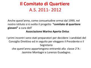 Il Comitato di Quartiere  A.S. 2011- 2012