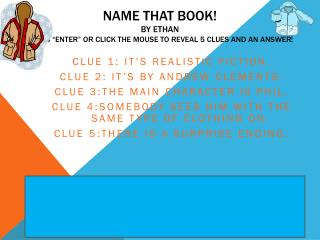 """Name That Book! By Ethan Press """"Enter"""" or click the mouse to reveal 5 clues and an answer!"""