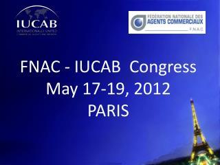 FNAC - IUCAB  Congress               May 17-19, 2012           PARIS