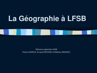 La G�ographie � LFSB