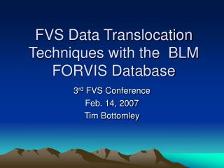 FVS Data Translocation Techniques with the  BLM FORVIS Database