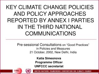 KEY CLIMATE CHANGE POLICIES AND POLICY APPROACHES  REPORTED BY ANNEX I PARTIES