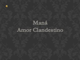 Maná Amor Clandestino