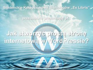 Jak stworzyć prostą stronę internetową w  WordPressie?