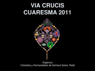 VIA CRUCIS CUARESMA 2011
