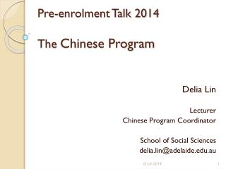 Pre-enrolment Talk 2014 The  Chinese Program