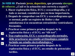 37-MIR 00:  En un paciente podría  diagnosticar se una  enfermedad del nódulo sinusal si :