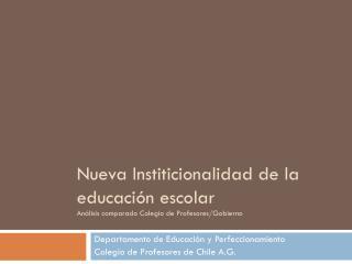 Nueva Institicionalidad de la educación escolar Análisis comparado Colegio de Profesores/Gobierno