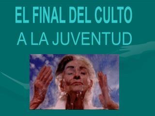 EL FINAL DEL CULTO