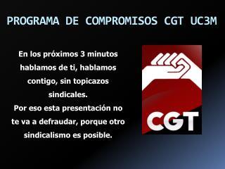 PROGRAMA DE COMPROMISOS CGT UC3M