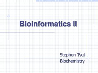Bioinformatics II