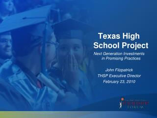 Texas High  School Project Next Generation Investments  in Promising Practices John Fitzpatrick