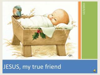 JESUS, my true friend