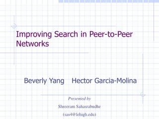 Improving Search in Peer-to-Peer Networks