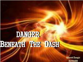 DANGER  B ENEATH  T HE  D ASH