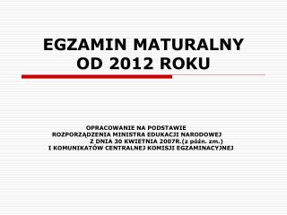 EGZAMIN MATURALNY  OD 2012 ROKU